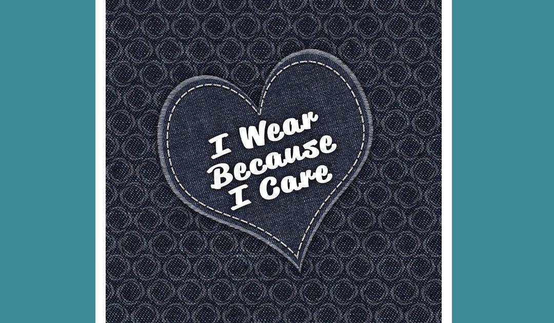 I Wear Because I Care Week